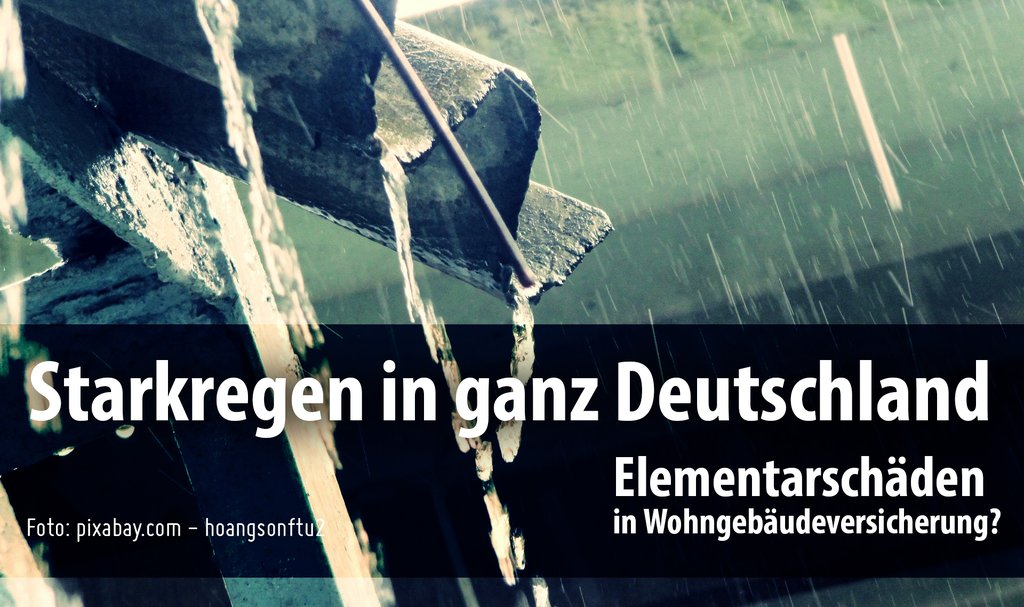 Starkregen in Deutschland - 45% aller Haushalte sind nicht oder falsch abgesichert!